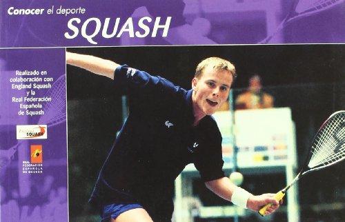 Conocer el Deporte. SQUASH por England Real Federación Española de Squash