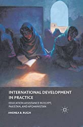 International Development in Practice: Education Assistance in Egypt, Pakistan, and Afghanistan
