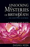 Unlocking the Mysteries of Birth and Death: A Buddhist View of Life