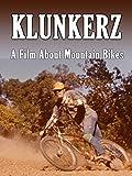 Klunkerz - A Film about Mountain Bikes [OV]