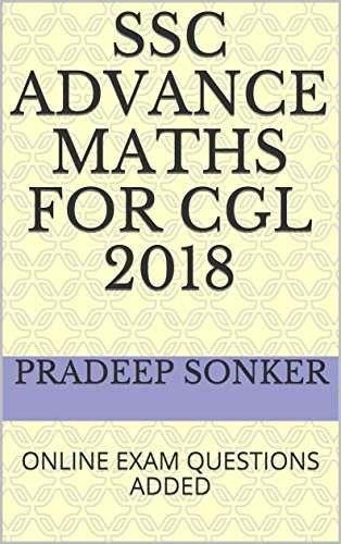SSC ADVANCE MATHS FOR CGL 2018: ONLINE EXAM QUESTIONS ADDED