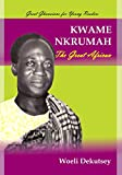 Kwame Nkrumah: The Great African (English Edition)