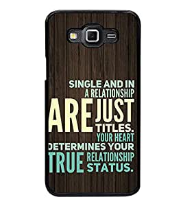 Fiobs High Glossy Designer Phone Back Case Cover Samsung Galaxy Grand 3 :: Samsung Galaxy Grand Max G720F ( Single Relationship Quotes )