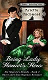 Being Lady Harriet's Hero: Sweet and Clean Regency Romance (His Majesty's Hounds Book 4)