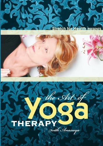 The Art Of Yoga Therapy with Anasuya