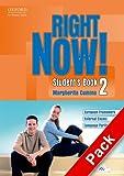 Right now! Student's book. Workbook. Con CD Audio. Per le Scuole superiori: 2