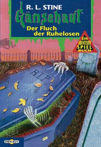Der Fluch der Ruhelosen: Gänsehaut Abenteuer-Spielbuch Nr.12