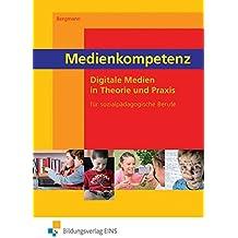 Medien für sozialpädagogische Berufe: Medienkompetenz: Digitale Medien in Theorie und Praxis für sozialpädagogische Berufe: Schülerband