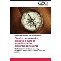 Diseño de un motor didáctico para la enseñanza del electromagnetismo: