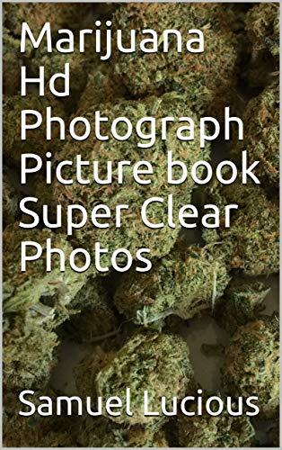 Marijuana Hd Photograph Picture book Super Clear Photos (English Edition)