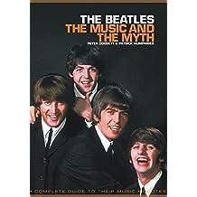 The Beatles: The Music & the Myth