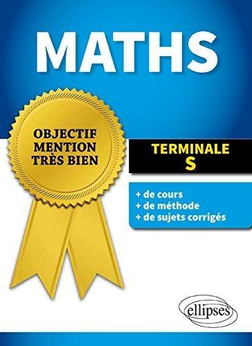 Objectif Mention Très-Bien Mathématiques Terminale S Enseignement Spécifique et de Specialité de Aurélien Malthet (30 juin 2015) Broché