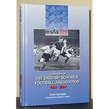 A History of the English Schools' Football Association 1904-2004