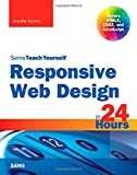 Responsive Web Design in 24 Hours, Sams Teach Yourself (Sams Teach Yourself...in 24 Hours (Paperback))