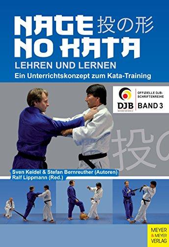 Nage No Kata lehren und lernen: Ein Unterrichtskonzept zum Kata-Training (Offizielle DJB-Schriftenreihe 3) -