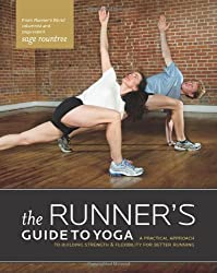 Runner's Guide to Yoga: A Practical Approach to Building Strength and Flexibility for Better Running (Athlete's Guide) (The Athlete's Guide)