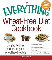 The Everything Wheat-Free Diet Cookbook: Simple, Healthy Recipes for Your Wheat-Free Lifestyle by Lauren Kelly (2013-02-18)