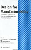 Design For Manufacturability: A Systems Approach To Concurrent Engineering In Ergonomics