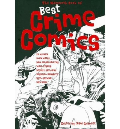 { THE MAMMOTH BOOK OF BEST CRIME COMICS (MAMMOTH BOOK OF) } By Gravett, Paul ( Author ) [ Jul - 2008 ] [ Paperback ]