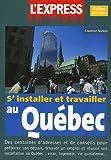 S'installer et travailler au Québec