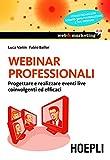 Webinar professionali: Progettare e realizzare eventi live coinvolgenti ed efficaci (Web & marketing 2.0)