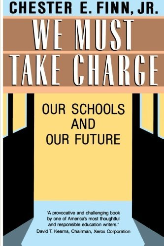 We Must Take Charge! by Jr. Chester E. Finn (1993-03-01)