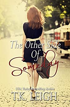 The Other Side Of Someday by [Leigh, T.K.]