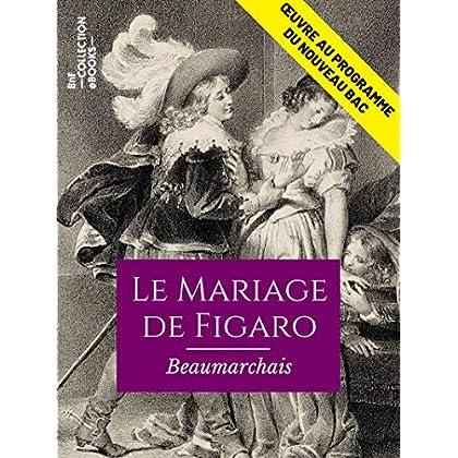 Le Mariage de Figaro: OEuvre au programme du nouveau BAC (Classiques)