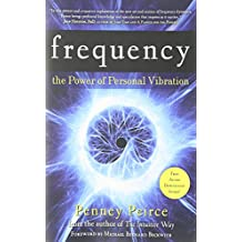 Frequency: The Power of Personal Vibration by Penney Peirce (1-Sep-2011) Paperback
