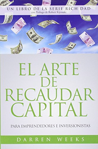 Arte de Recaudar Capital (Rich Dad)