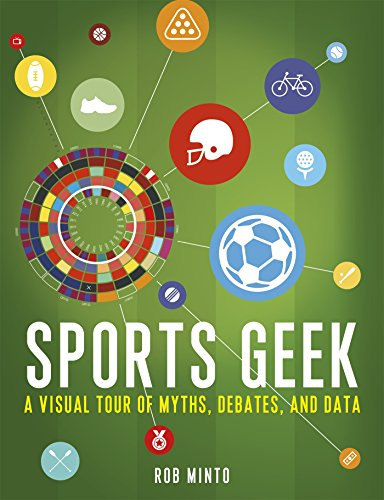 Sports Geek: A Visual Tour of Myths, Debates, and Data