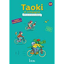 Taoki et compagnie CP - Cahier d'exercices 1 - Edition 2017