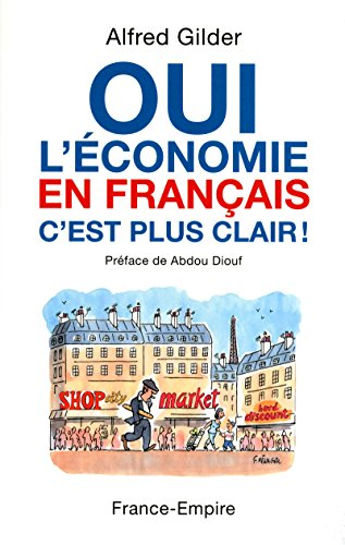 Oui, l'économie en français c'est plus clair ! par Alfred Gilder
