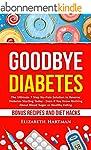 Goodbye Diabetes: The Ultimate 7 Step...
