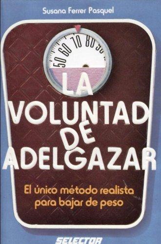 La Voluntad de Adelgazar: by Ferrer Pasquel Susana (2006-04-04)