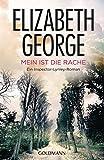 Mein ist die Rache: Ein Inspector-Lynley-Roman 1 - Elizabeth George