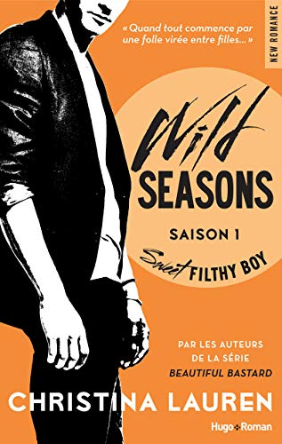 Wild Seasons Saison 1 Sweet filthy boy par Christina Lauren