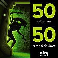 50 créatures, 50 films par Nicolas Barrome