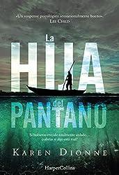 La hija del pantano (El New York Times lo reconoce como un thriller excepcional. Destinado a ser el best seller de la temporada) (Suspense / Thriller) (Spanish Edition)