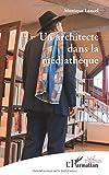 vignette de 'Un architecte dans la médiathèque (Monique Lancel)'