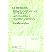 La mediación en los conflictos de trabajo: naturaleza y régimen jurídico (La Ley, temas)