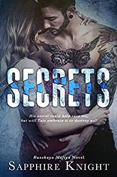 Secrets (Russkaya Mafiya Book 1) by [Knight, Sapphire]