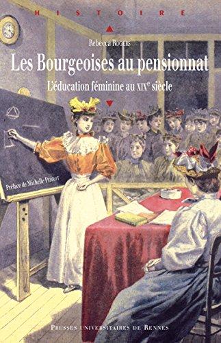 Les bourgeoises au pensionnat: L'éducation féminine au XIXe siècle (Histoire)