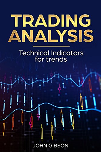 Trading analysis- Technical Analysis for the Stock Market and Forex For Beginners: Technical Analysis Trend Indicators (English Edition) Charting-system