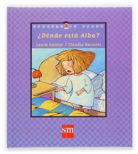 ¿Dónde está Alba? (Cuentos de ahora) por Laura Gallego
