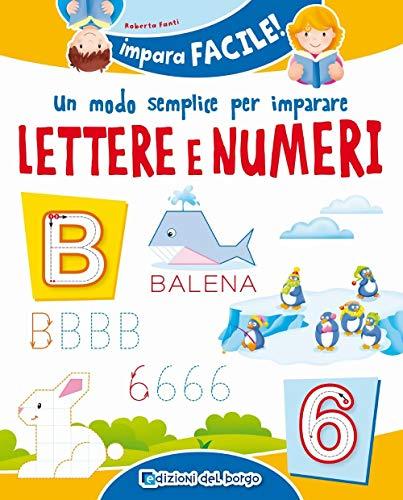 Un modo semplice per imparare lettere e numeri (Impara facile)