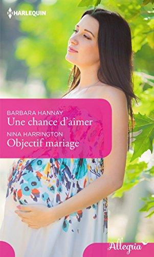Une chance d'aimer - Objectif mariage (Allegria)