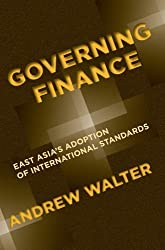 Governing Finance: East Asia's Adoption of International Standards (Cornell Studies in Money) by Andrew Walter (2008-01-17)