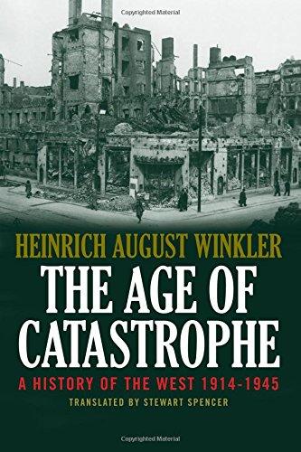 The Age of Catastrophe: A History of the West 1914--1945