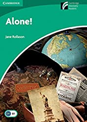 Alone!: Book with CD-ROM and Audio-CD-Pack. Level 3: Pre-Intermediate. Book with CD-ROM/Audio CD (Cambridge Discovery Readers)